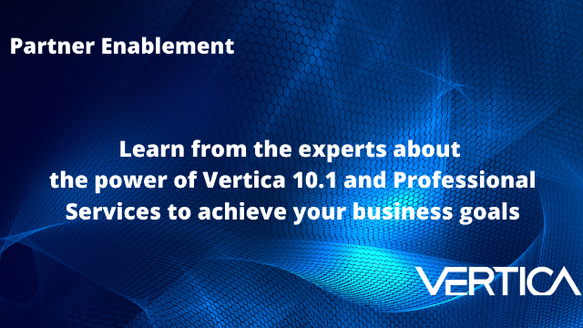 Learn from the experts: The power of Vertica 10.1 and Professional Services