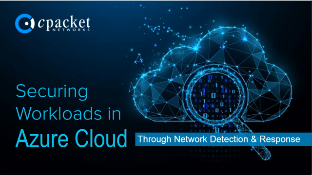 Securing Workloads in Azure Cloud through Network Detection and Response