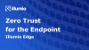 Zero Trust for the Endpoint - APAC