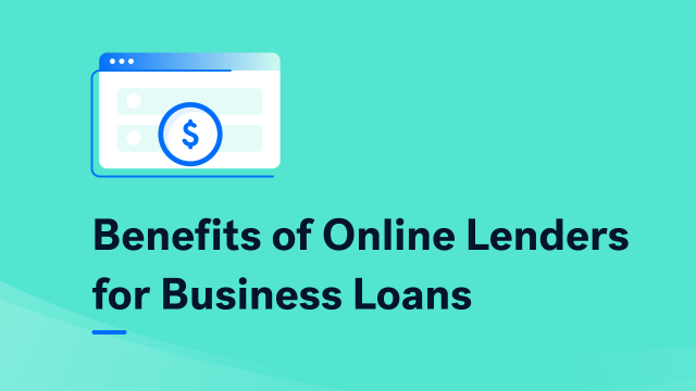 Benefits of Online Lenders for Business Loans