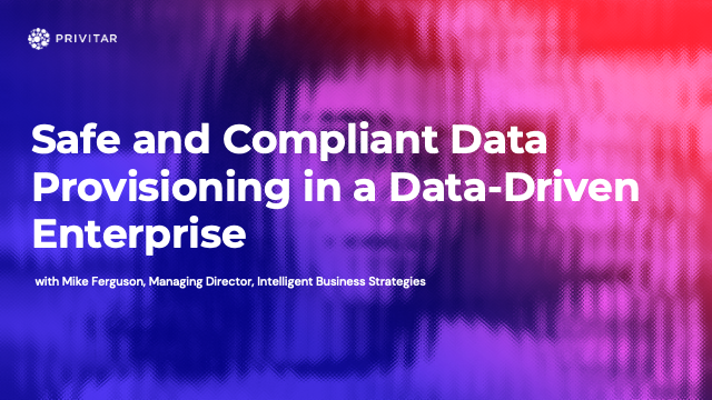 Safe and Compliant Data Provisioning in a Data-Driven Enterprise
