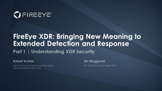 Part 1 | FireEye XDR: Understanding XDR Security