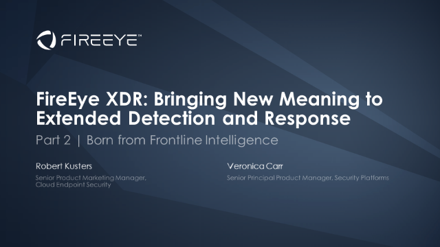 Part 2 |  FireEye XDR: Born from Frontline Intelligence