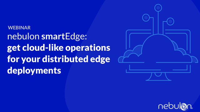 Nebulon smartEdge: cloud-like operations for your distributed edge deployments