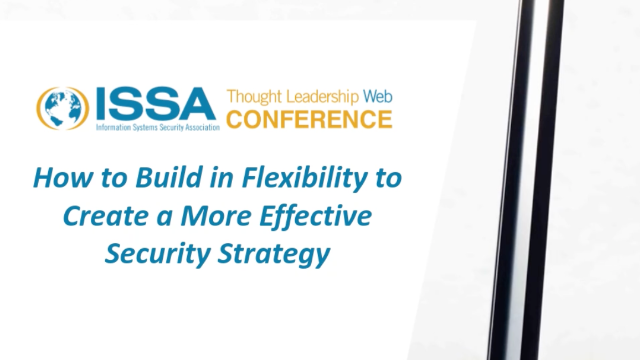 How to Build in Flexibility to Create a More Effective Security Strategy