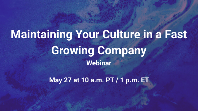 Maintaining Your Culture in a Fast Growing Company