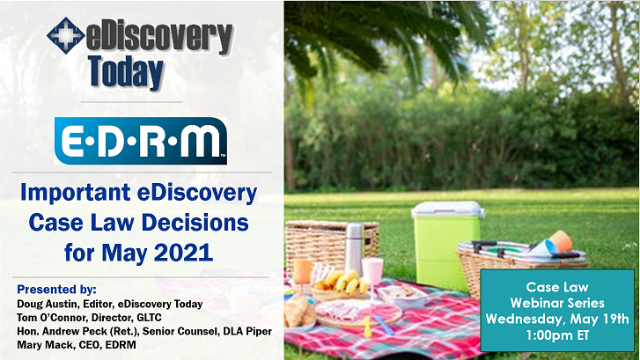 Important eDiscovery Case Law Decisions for May 2021