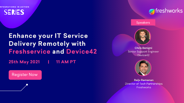Enhance your IT Service Delivery Remotely with Freshservice and Device42