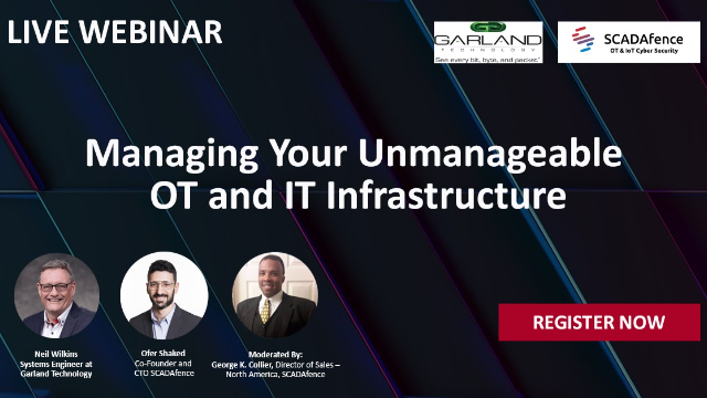 SCADAfence & Garland: Managing Your Unmanageable OT And IT Infrastructure