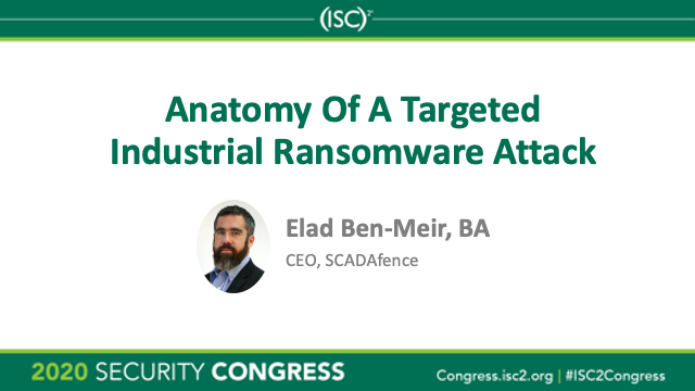 (ISC)2 Security Congress: Anatomy Of A Targeted Industrial Ransomware Attack