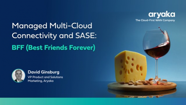 Managed Multi-Cloud Connectivity and SASE:  BFF (Best Friends Forever)