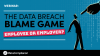 The Data Breach Blame Game: Employees or Employers?