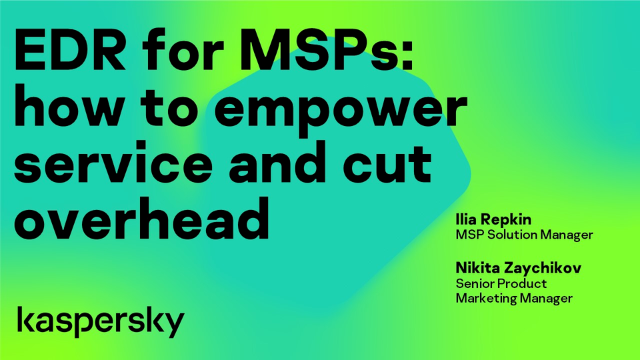 EDR for MSPs: how to empower service and cut overhead