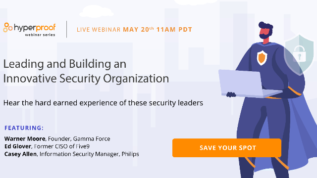 How to Lead & Build an Innovative Security Organization From Security Leaders