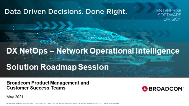 Broadcom Product Roadmap Session - DX NetOps (May 2021)