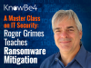 A Master Class on IT Security: Roger Grimes Teaches Ransomware Mitigation