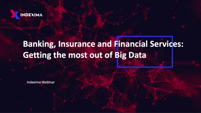 Banking, Insurance and Financial services : Getting the most out of Big Data