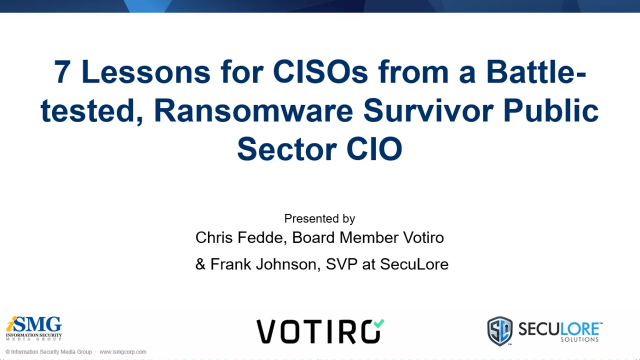 7 Lessons for CISOs from a Battle-tested, Ransomware Survivor Public Sector CIO