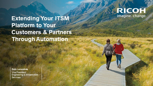 Extending Your ITSM Platform to Your Customers & Partners Through Automation