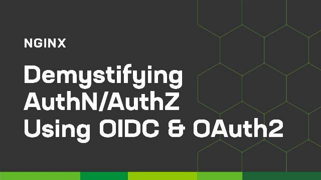 Demystifying AuthN/AuthZ Using OIDC/OAuth2