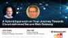 A Hybrid Approach on Your Journey Towards Cloud-delivered Secure Web Gateway