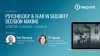 Psychology and Fear in Security Decision Making