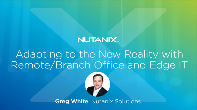 Adapting to the New Reality with Remote / Branch Office and Edge IT