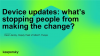 Device updates: what's stopping people from making the change?