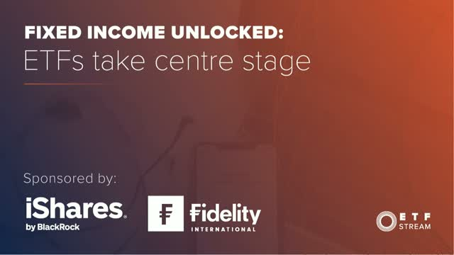 Fixed Income Unlocked: ETFs take centre stage