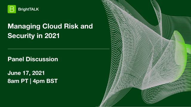 Managing Cloud Risk and Security in 2021