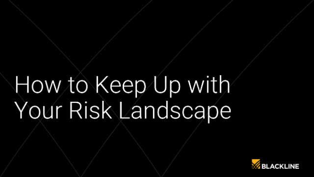 How To Keep Up With Your Risk Landscape
