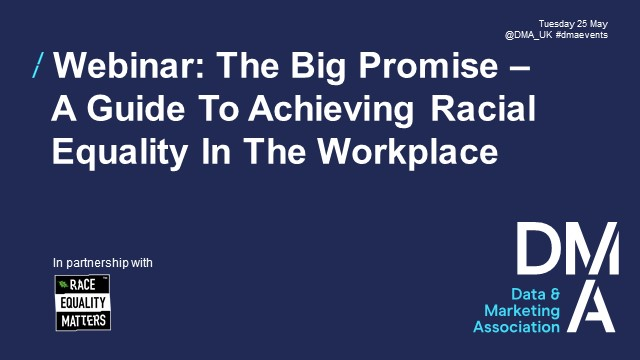Webinar: The Big Promise - A Guide To Achieving Racial Equality In The Workplace