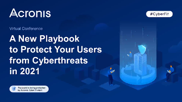 A New Playbook to Protect Your Users from Cyberthreats in 2021