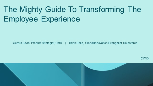 The Mighty Guide To Transforming The Employee Experience.