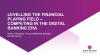 Leveling the financial playing field – competing in the digital banking era