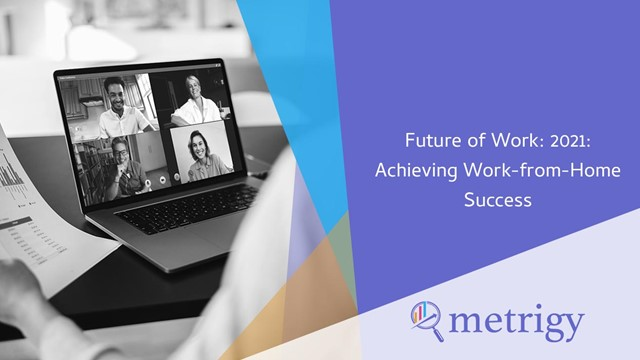 Future of Work: 2021: Achieving Work-from-Home Success
