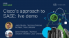 Cisco's approach to SASE: live demo