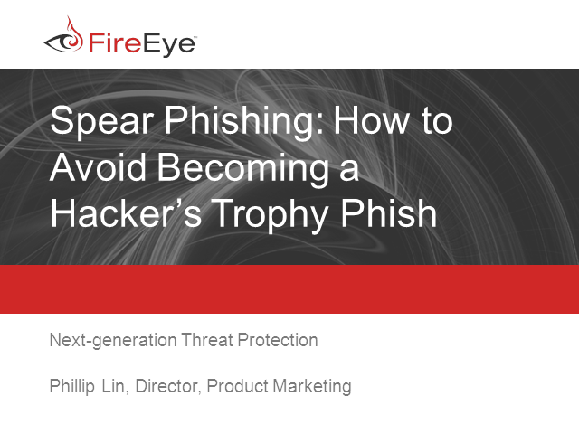 Spear Phishing: How to Avoid Becoming a Hacker's Trophy Phish