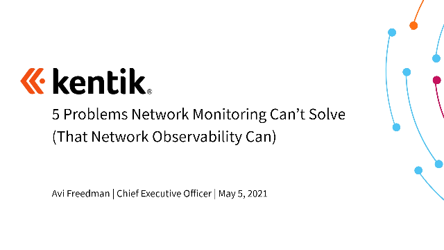 5 Problems Your Current Monitoring Can't Solve (That Network Observability Can)
