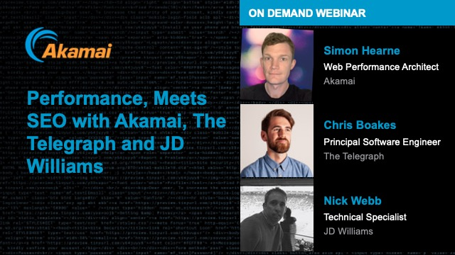 Performance, Meets SEO with Akamai, The Telegraph and JD Williams