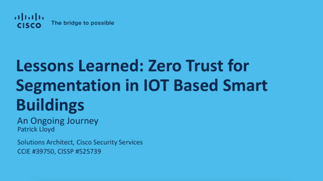 Lessons Learned: Zero Trust for Segmentation in IOT Based Smart Buildings