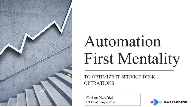 Automation First Mentality to Optimize IT Service Desk Operations