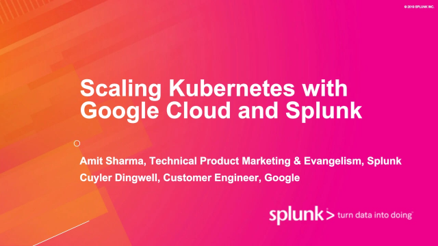 Scaling Kubernetes with Google Cloud and Splunk