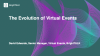 The Evolution of Virtual Events