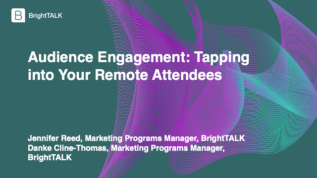 Audience Engagement: Tapping into Your Remote Attendees