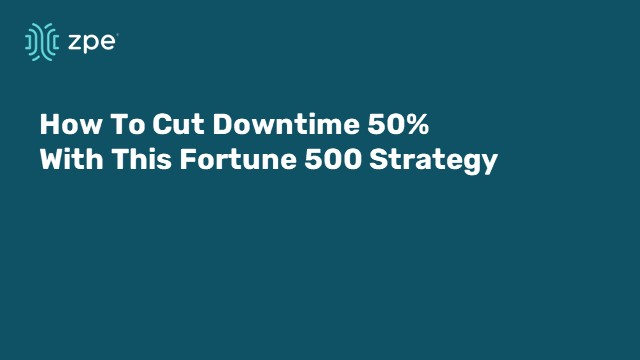 How to cut downtime 50% with this Fortune 500 strategy