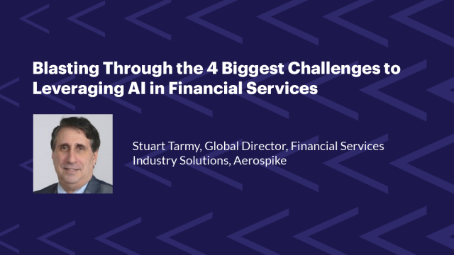 Blasting through the 4 Biggest Challenges to Leveraging AI in Financial Services