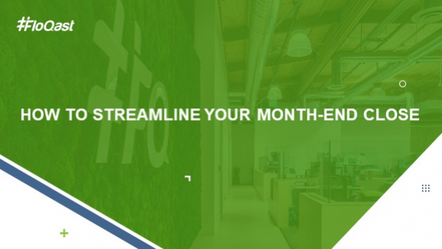 How to Successfully Streamline Your Month-End Close