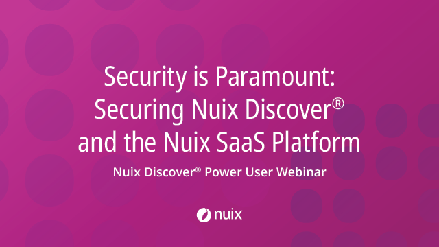 Security is Paramount: Securing Nuix Discover and the Nuix SaaS Platform