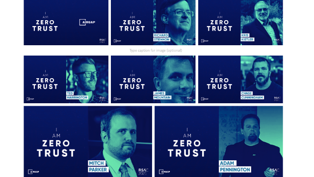 "RSA Conference #RSAC 2021 - ""I Am Zero Trust"" Live Experience - May 17 to May 19"